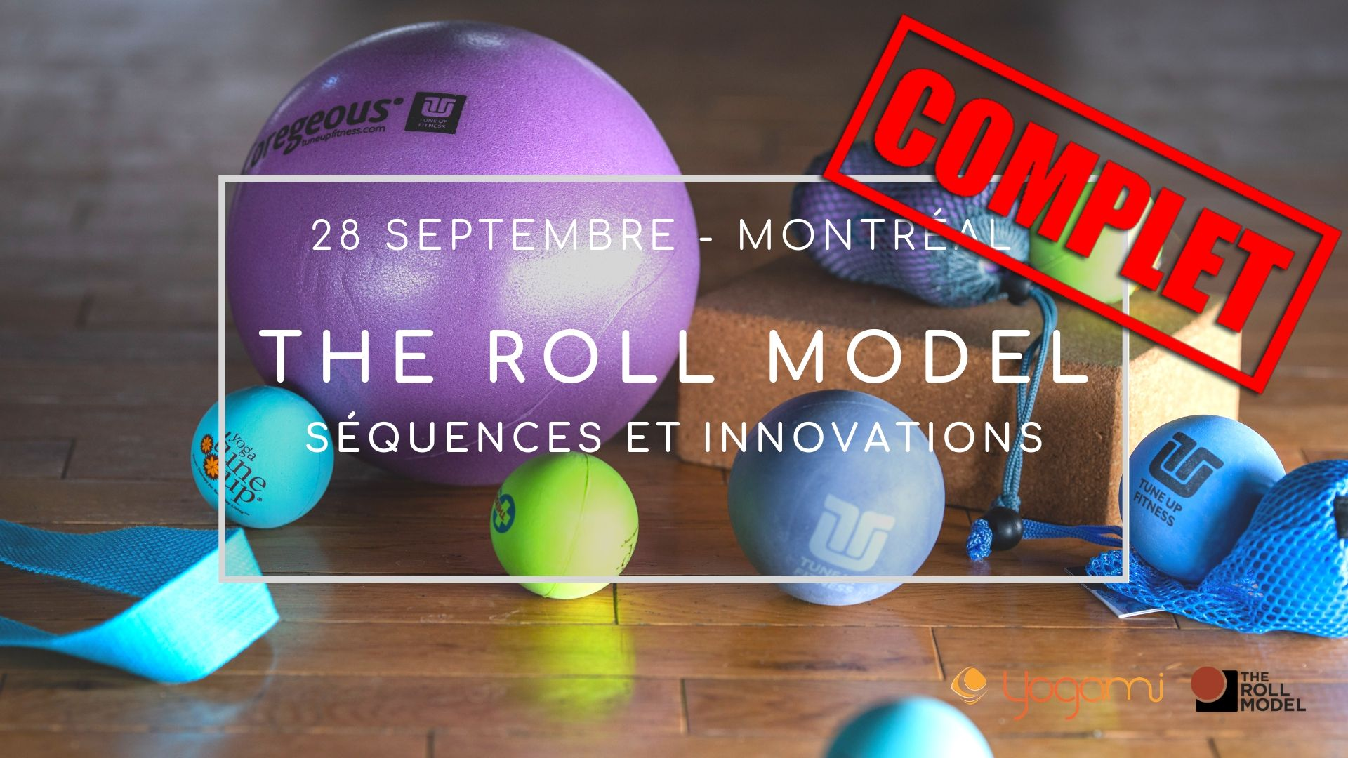 The Roll Model Séquence et innovations yoga-balles montréal , yoga ball, jill miller , coregeous, yoga tune up , tune up fitness, mimi martel, montreal yoga balles,