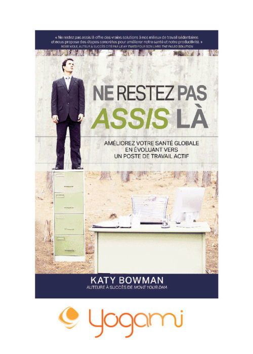 Ne restez pas assis là | Don't just sit there | Katy Bowman | Yogami